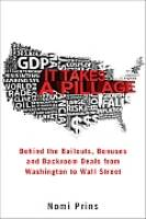 It Takes a Pillage: Behind the Bailouts, Bonuses, and Backroom Deals from Washington to Wall Street (Hardback)