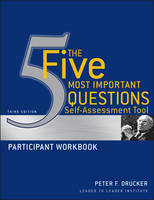 The Five Most Important Questions Self Assessment Tool: Participant Workbook - J-B Leader to Leader Institute/PF Drucker Foundation (Paperback)