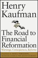 The Road to Financial Reformation: Warnings, Consequences, Reforms (Hardback)