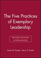 The Five Practices of Exemplary Leadership - J-B Leadership Challenge: Kouzes/Posner (Paperback)