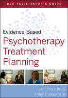 Evidence-Based Psychotherapy Treatment Planning: Facilitator's Guide - Evidence-Based Psychotherapy Treatment Planning Video Series (Paperback)