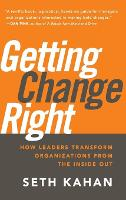 Getting Change Right: How Leaders Transform Organizations from the Inside Out (Hardback)