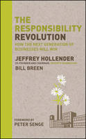 The Responsibility Revolution: How the Next Generation of Businesses Will Win (Hardback)