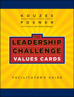 The Leadership Challenge Workshop: Values Cards - J-B Leadership Challenge: Kouzes/Posner