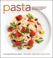 Pasta: Classic and Contemporary Pasta, Risotto, Crespelle, and Polenta Recipes - At Home with the Culinary Institute of America (Hardback)