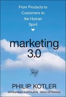 Marketing 3.0: From Products to Customers to the Human Spirit (Hardback)