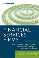 Financial Services Firms: Governance, Regulations, Valuations, Mergers, and Acquisitions - Wiley Corporate F&A (Hardback)