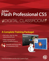 Flash Professional CS5 Digital Classroom: (Book and Video Training) - Digital Classroom (Paperback)