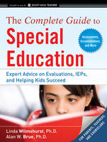 The Complete Guide to Special Education: Expert Advice on Evaluations, IEPs, and Helping Kids Succeed (Paperback)