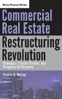 Commercial Real Estate Restructuring Revolution: Strategies, Tranche Warfare, and Prospects for Recovery - Wiley Finance (Hardback)