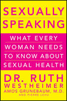 Sexually Speaking: What Every Woman Needs to Know About Sexual Health (Hardback)