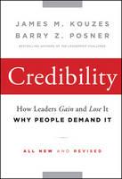 Credibility: How Leaders Gain and Lose It, Why People Demand It - J-B Leadership Challenge: Kouzes/Posner (Hardback)