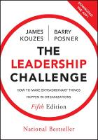 The Leadership Challenge, Fifth Edition: How to   Make Extraordinary Things Happen in Organizations - J-B Leadership Challenge: Kouzes/Posner (Hardback)