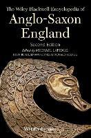 The Wiley Blackwell Encyclopedia of Anglo-Saxon England (Hardback)