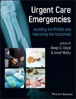 Urgent Care Emergencies: Avoiding the Pitfalls and Improving the Outcomes (Paperback)
