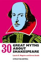 30 Great Myths about Shakespeare (Hardback)