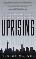 Uprising - Will Emerging Markets Shape Or Shake the World Economy?