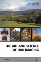 The Art and Science of HDR Imaging - The Wiley-IS&T Series in Imaging Science and Technology (Hardback)