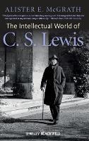 The Intellectual World of C. S. Lewis (Hardback)