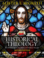 Historical Theology: An Introduction to the History of Christian Thought (Paperback)