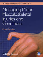 Managing Minor Musculoskeletal Injuries and Conditions - Advanced Healthcare Practice (Paperback)