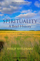 Spirituality: A Brief History - Wiley Blackwell Brief Histories of Religion (Hardback)