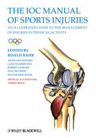 The IOC Manual of Sports Injuries: An Illustrated Guide to the Management of Injuries in Physical Activity (Paperback)