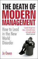 The Death of Modern Management: How to Lead in the New World Disorder (Hardback)