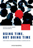 Using Time, Not Doing Time: Practitioner Perspectives on Personality Disorder and Risk - The Wiley Series in Personality Disorders (Hardback)