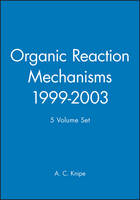 Organic Reaction Mechanisms, 1999 - 2003, 5 Volume Set (Hardback)