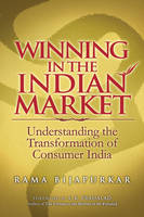 Winning in the Indian Market: Understanding the Transformation of Consumer India (Paperback)