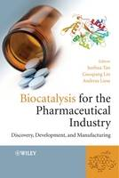 Biocatalysis for Pharmaceutical Industry - Discovery, Development and Manufacturing