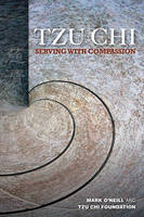 Tzu Chi: Serving with Compassion (Paperback)