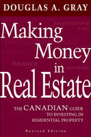 Making Money in Real Estate: The Canadian Guide to Profitable Investment in Residential Property (Hardback)