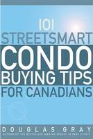 101 Streetsmart Condo Buying Tips for Canadians (Paperback)