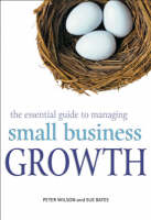 The Essential Guide to Managing Small Business Growth (Paperback)
