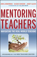 Mentoring Teachers: Navigating the Real-World Tensions (Paperback)