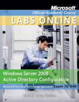 70-640: Windows Server 2008 Active Directory Configuration Textbook with Lab Manual Student CD Trial CD and MLO Set - Microsoft Official Academic Course Series (Paperback)