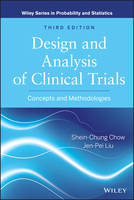 Design and Analysis of Clinical Trials: Concepts and Methodologies - Wiley Series in Probability and Statistics (Hardback)