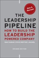 The Leadership Pipeline: How to Build the Leadership Powered Company - J-B US non-Franchise Leadership (Hardback)