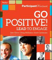 Go Positive! Lead to Engage Participant Workbook (Paperback)