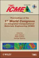 Proceedings of the 1st World Congress on Integrated Computational Materials Engineering (ICME) (Hardback)