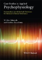 Case Studies in Applied Psychophysiology: Neurofeedback and Biofeedback Treatments for Advances in Human Performance (Hardback)