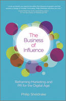 The Business of Influence: Reframing Marketing and PR for the Digital Age (Hardback)
