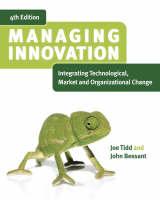 Managing Innovation: Integrating Technological, Market and Organizational Change (Paperback)