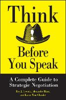 Think Before You Speak: A Complete Guide to Strategic Negotiation (Hardback)