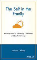 The Self in the Family: A Classification of Personality, Criminality, and Psychopathology - Wiley Series in Couples and Family Dynamics and Treatment (Hardback)