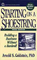 Starting on a Shoestring: Building a Business Without a Bankroll (Hardback)