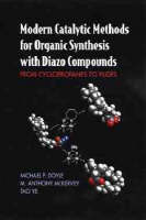 Modern Catalytic Methods for Organic Synthesis with Diazo Compounds: From Cyclopropanes to Ylides (Hardback)