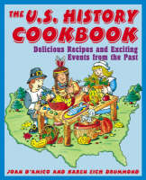 The U.S. History Cookbook: Delicious Recipes and Exciting Events from the Past (Paperback)